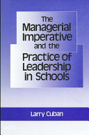 Managerial Imperative and the Practice of Leadership in Schools, The