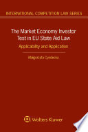 The Market Economy Investor Test In Eu State Aid Law Applicability And Application