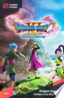 """""""Dragon Quest XI: Echoes of an Elusive Age Strategy Guide"""" by GamerGuides.com"""