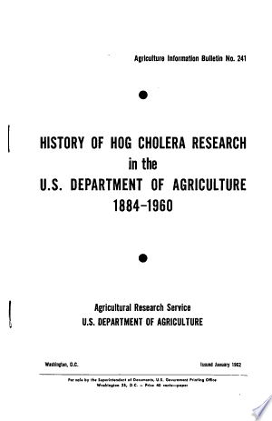 Read Online History of Hog Cholera Research in the U. S. Department of Agriculture Full Book