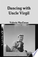 Dancing with Uncle Virgil 6x9