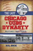 The Last Chicago Cubs Dynasty