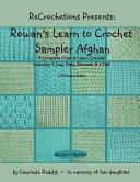 ReCrochetions Presents  Rowan s Learn to Crochet Sampler Afghan  Left Handed Edition