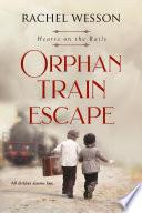 Orphan Train Escape