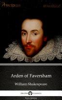 Arden of Faversham by William Shakespeare   Apocryphal   Apocryphal   Delphi Classics  Illustrated