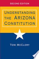 Understanding the Arizona Constitution