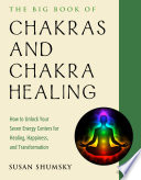 The Big Book of Chakras and Chakra Healing