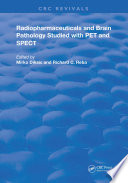 Radiopharmaceuticals and Brain Pathophysiology Studied with Pet and Spect