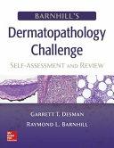 Barnhill s Dermatopathology Challenge  Self Assessment   Review