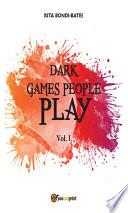 Dark games people play -