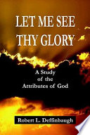 Let Me See Thy Glory