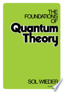 The Foundations Of Quantum Theory