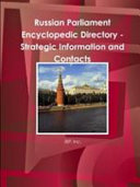 Russian Parliament Encyclopedic Directory   Strategic Information and Contacts