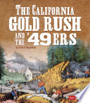 The California Gold Rush and the  49ers