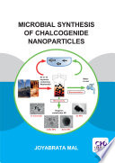 Microbial Synthesis of Chalcogenide Nanoparticles Book