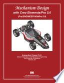 Mechanism Design with Creo Elements/Pro 5.0