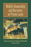 Wildlife Stewardship And Recreation On Private Lands Pdf/ePub eBook