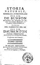 Storia naturale, generale, e particolare del sig. de Buffon ... Colla descrizione del gabinetto del re del sig. Daubenton ... Trasportata dal francese. Tomo 1. [-31.]