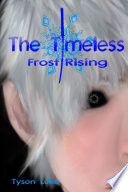 The Timeless Book One: Frost Rising