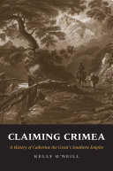 Claiming Crimea: a history of Catherine the Great's southern empire