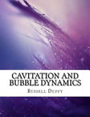 Cavitation and Bubble Dynamics