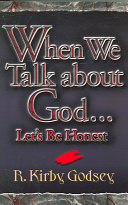 When We Talk about God... Let's Be Honest