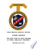 PUBLICATIONS COMBINED: FIELD MEDICAL SERVICE OFFICER STUDENT HANDBOOK, SERVICE TECHNICIAN HANDBOOK (THREE VERSIONS), OUTLINES, FLEET MEDICAL POCKET REFERENCE, FIELD HYGIENE & SANITATION AND MUCH MORE
