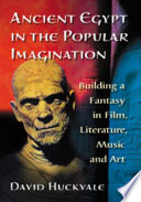 Free Ancient Egypt in the Popular Imagination Read Online