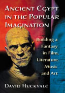 Ancient Egypt in the Popular Imagination