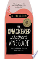 The Knackered Mother s Wine Guide