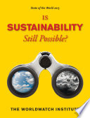 """""""State of the World 2013: Is Sustainability Still Possible?"""" by The Worldwatch Institute"""