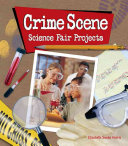 Crime Scene Science Fair Projects