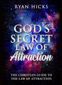 God s Secret Law Of Attraction