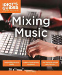Idiot s Guides  Mixing Music Book
