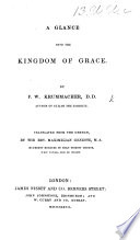 A Glance into the Kingdom of Grace  Translated by the Rev  M  Geneste