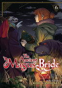The Ancient Magus  Bride Vol  6