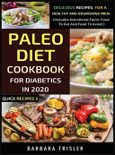 Paleo Diet Cookbook For Diabetics In 2020   Delicious Recipes For A Healthy And Nourishing Meal