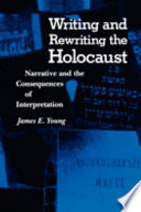 Writing and Rewriting the Holocaust