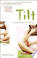 Tilt, Every Family Spins on Its Own Axis ; a Novel by Elizabeth Burns PDF