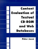Content Evaluation of Textual CD ROM and Web Databases