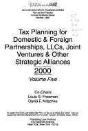 Tax Planning for Domestic and Foreign Partnerships  LLCs  Joint Ventures  and Other Strategic Alliances