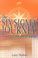 The Six Sigma Journey From Art To Science