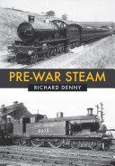 Pre War Steam