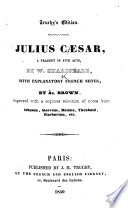 Julius Caesar     With explanatory French notes  by Ad  Brown  Improved with a copious selection of notes from Johnson  Steevens  Malone  Theobald  Warburton  etc Book