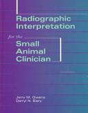 Radiographic Interpretation for the Small Animal Clinician