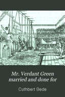Mr  Verdant Green Married and Done for