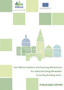 Cost Efficient Options And Financing Mechanisms For Nearly Zero Energy Renovation Of Existing Building Stock
