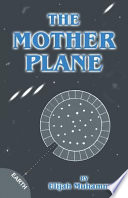 The Mother Plane (UFO's)