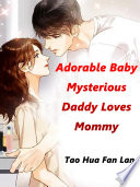 Adorable Baby  Mysterious Daddy Loves Mommy
