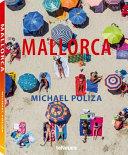Mallorca. Michael Poliza. Ediz. Illustrata
